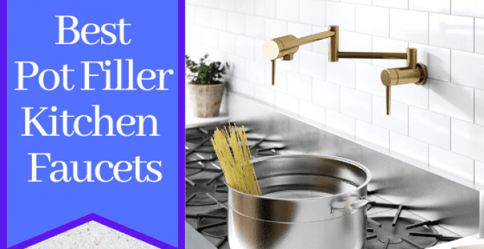 Best Pot Filler Kitchen Faucets
