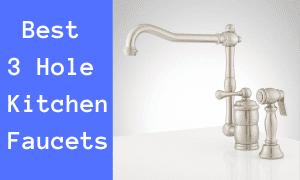 Best 3 Hole Kitchen Faucets