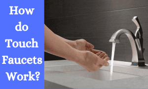 How do Touch Faucets Work