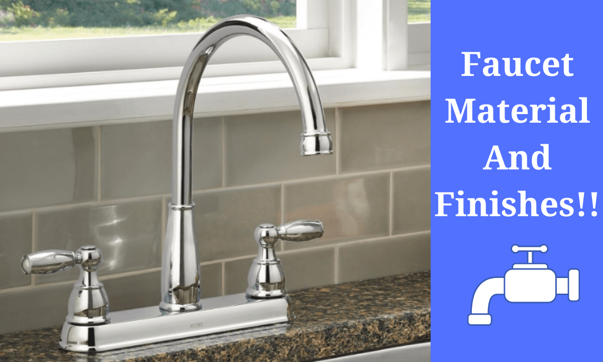 Faucet Material and Finishes