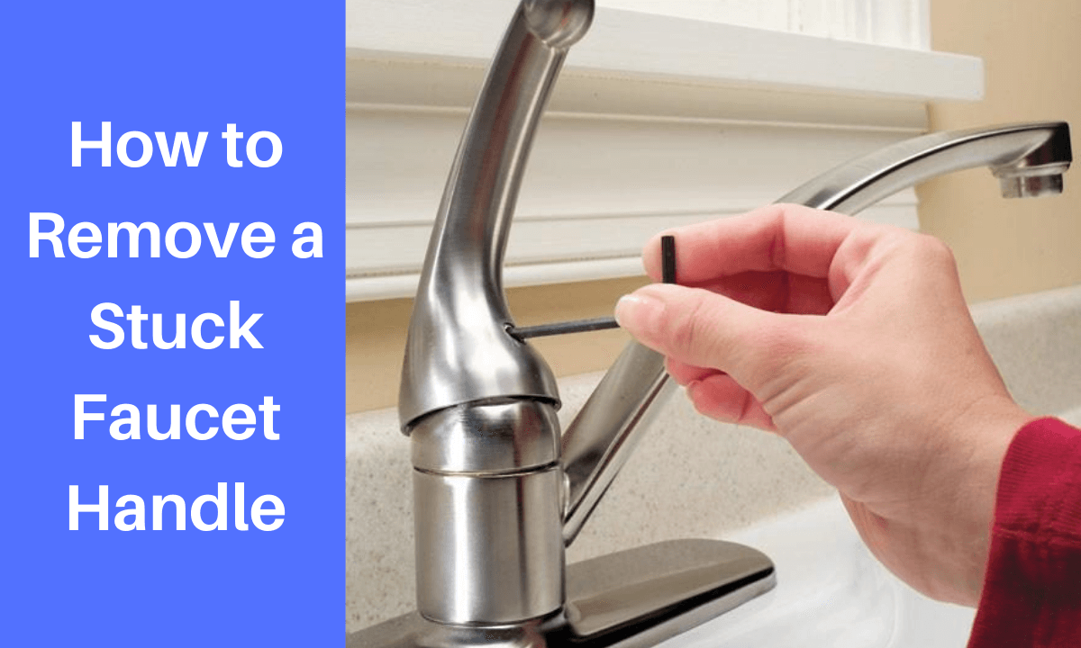 How to Remove a Stuck Faucet Handle